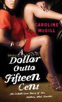 A Dollar Outta Fifteen Cent - Caroline McGill