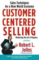 Customer Centered Selling - Rob Jolles