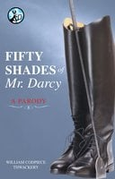 Fifty Shades of Mr. Darcy - William Codpiece Thwackery