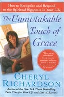 The Unmistakable Touch of Grace - Cheryl Richardson