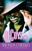 Decoys, Inc. - Shonda Cheekes