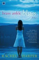 Brass Ankle Blues - Rachel M. Harper