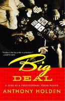 Big Deal: A Year as a Professional Poker Player - Anthony Holden