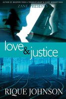 Love and Justice - Rique Johnson