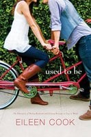 Used to Be: The Education of Hailey Kendrick - Eileen Cook