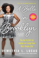 A Belle in Brooklyn: The Go-to Girl for Advice on Living Your Best Single Life - Demetria L. Lucas