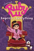 Ruby Lu, Empress of Everything - Lenore Look