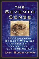 """The Seventh Sense: The Secrets of Remote Viewing as Told by a """"Psychic Spy"""" for the U.S. Military - Lyn Buchanan"""