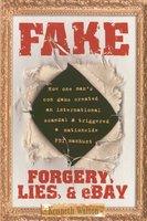 Fake: Forgery, Lies, & eBay - Kenneth Walton