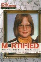 Mortified: Real Words. Real People. Real Pathetic. - David Nadelberg