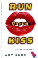 Run Catch Kiss - Amy Sohn