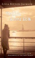 Hello, America - Livia Bitton-Jackson