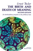 Birth and Death of Meaning - Ernest Becker
