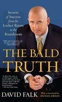 The Bald Truth - David Falk