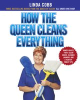 How the Queen Cleans Everything - Linda Cobb