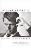 Robert Kennedy: His Life - Evan Thomas
