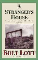A Stranger's House - Bret Lott