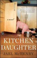 The Kitchen Daughter - Jael McHenry