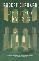 Unholy Dying - Robert Barnard