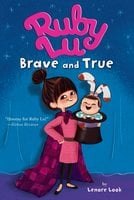 Ruby Lu, Brave and True - Lenore Look