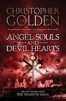 Angel Souls and Devil Hearts - Christopher Golden