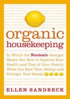 Organic Housekeeping - Ellen Sandbeck