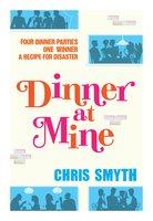 Dinner at Mine - Chris Smyth