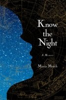 Know the Night: A Memoir of Survival in the Small Hours - Maria Mutch