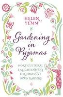 Gardening in Pyjamas - Helen Yemm