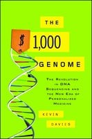 The $1,000 Genome: The Revolution in DNA Sequencing and the New Era of Personalized Medicine - Kevin Davies