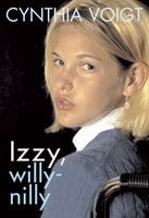 Izzy, Willy-Nilly - Cynthia Voigt