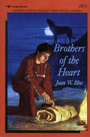 Brothers of the Heart: A Story of the Old Northwest 18371838 - Joan W. Blos