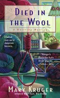 Died in the Wool: A Knitting Mystery - Mary Kruger