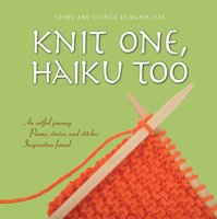 Knit One, Haiku Too - Maria Fire