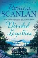 Divided Loyalties - Patricia Scanlan
