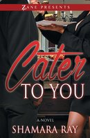 Cater to You - Shamara Ray