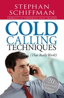 Cold Calling Techniques: That Really Work - Stephan Schiffman