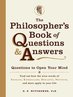 The Philosopher's Book of Questions & Answers: Questions to Open Your Mind - D.E. Wittkower