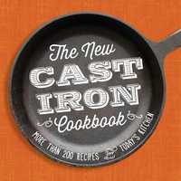 The New Cast-Iron Cookbook: More Than 200 Recipes for Today's Kitchen - Adams Media