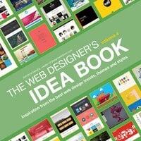 Web Designer's Idea Book, Volume 4 - Patrick McNeil