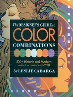 The Designer's Guide to Color Combinations - Leslie Cabarga