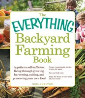 The Everything Backyard Farming Book - Neil Shelton