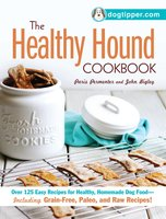 The Healthy Hound Cookbook - Paris Permenter, John Bigley
