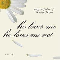 He Loves Me, He Loves Me Not - Barb Karg