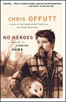 No Heroes - Chris Offutt