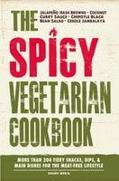 The Spicy Vegetarian Cookbook - Adams Media