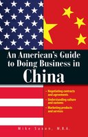 An American's Guide To Doing Business In China: Negotiating Contracts And Agreements - Mike Saxon