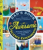 Dad's Book of Awesome Science Experiments - Mike Adamick