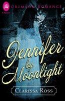 Jennifer by Moonlight - Clarissa Ross