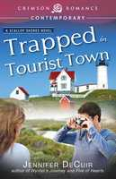 Trapped in Tourist Town - Jennifer DeCuir